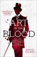 MacBird, Bonnie - Art in the Blood: A Sherlock Holmes Adventure (Sherlock Holmes Adventures) - 9780008129699 - V9780008129699