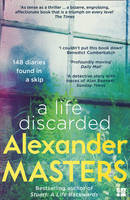 Masters, Alexander - A Life Discarded - 9780008130817 - V9780008130817