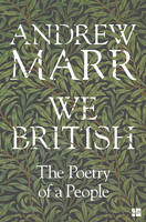 Marr, Andrew - We British: The Poetry of a People - 9780008130923 - V9780008130923