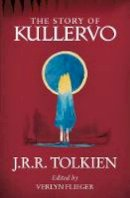Tolkien, J. R. R. - The Story of Kullervo - 9780008131388 - 9780008131388