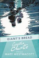 AGATHA CHRISTIE WRIT - Giant's Bread - 9780008131449 - V9780008131449