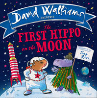 Walliams, David - The First Hippo on the Moon - 9780008131814 - V9780008131814