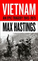 Hastings, Max - Vietnam: An Epic Tragedy: 1945-1975 - 9780008132989 - V9780008132989