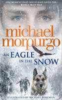 Morpurgo, Michael - An Eagle in the Snow - 9780008134150 - V9780008134150