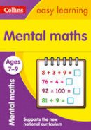 Collins Easy Learning - Collins Easy Learning Age 7-11 — Mental Maths Ages 7-9: New Edition - 9780008134235 - V9780008134235