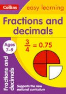 Collins Easy Learning - Collins Easy Learning Age 7-11 — Fractions and Decimals Ages 7-9: New Edition - 9780008134457 - V9780008134457