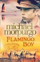 Morpurgo, Michael - Flamingo Boy - 9780008134631 - 9780008134631