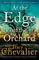 Chevalier, Tracy - At the Edge of the Orchard (Pb a Om) - 9780008135300 - V9780008135300