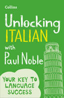 Noble, Paul - Unlocking Italian with Paul Noble: Use What You Already Know (English and Italian Edition) - 9780008135843 - V9780008135843