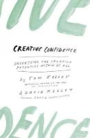 Kelley, David - Creative Confidence: Unleashing the Creative Potential Within Us All - 9780008139384 - V9780008139384