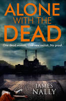 - Alone with the Dead: A PC Donal Lynch Thriller - 9780008139506 - KRA0009184