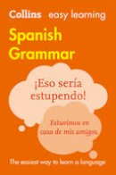 Collins Dictionaries - Collins Easy Learning Spanish – Easy Learning Spanish Grammar - 9780008142018 - V9780008142018