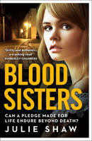 Julie Shaw - Blood Sisters: Can a Pledge Made for Life Endure Beyond Death? (Tales of the Notorious Hudson Family) - 9780008142797 - KSG0019641