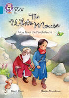 Casey, Dawn - The White Mouse: A Folk Tale from the Panchatantra - 9780008147211 - V9780008147211