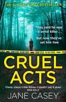 Casey, Jane - Cruel Acts: A compelling new detective thriller from the internationally bestselling and award-winning crime author (Maeve Kerrigan, Book 8) - 9780008149062 - V9780008149062