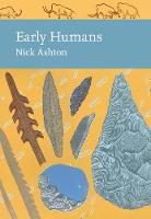 Ashton, Nicholas - Early Humans (Collins New Naturalist Library) - 9780008150334 - V9780008150334
