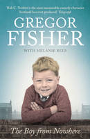 Fisher, Gregor - The Boy from Nowhere - 9780008150457 - KCG0001198