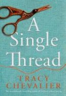 Chevalier, Tracy - A Single Thread - 9780008153823 - V9780008153823