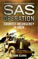 Clarke, Shaun - Counter-insurgency in Aden (SAS Operation) - 9780008155063 - V9780008155063