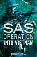 Clarke, Shaun - Into Vietnam (SAS Operation) - 9780008155421 - V9780008155421