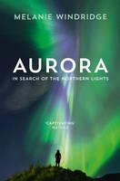 Windridge, Dr Melanie - Aurora: In Search of the Northern Lights - 9780008156114 - KSG0018113