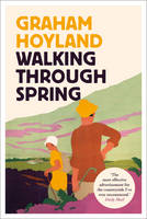 Hoyland, Graham - Walking Through Spring: An English Journey - 9780008156145 - V9780008156145