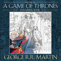 Martin, George R. R - George R.R. Martin's Official A Game of Thrones Colouring Book - 9780008157906 - V9780008157906