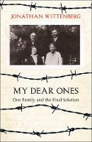 Wittenberg, Jonathan - My Dear Ones: One Family and the Final Solution - 9780008158064 - KTG0014451