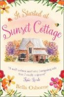 Osborne, Bella - It Started at Sunset Cottage - 9780008158637 - V9780008158637