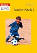 Clarke, Peter - Collins International Primary Maths – Teacher's Guide 1 - 9780008159788 - V9780008159788