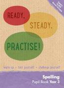 Keen Kite Books - Year 3 Spelling Pupil Book: English KS2 (Ready, Steady, Practise!) - 9780008161545 - V9780008161545