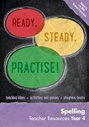 Keen Kite Books - Year 4 Spelling Teacher Resources: English KS2 (Ready, Steady, Practise!) - 9780008161675 - V9780008161675