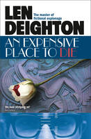Deighton, Len - An Expensive Place to Die - 9780008162160 - V9780008162160