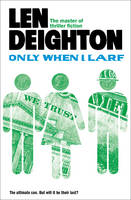Deighton, Len - Only When I Larf - 9780008162269 - V9780008162269
