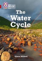 Milford, Alison - The Water Cycle: Band 14/Ruby (Collins Big Cat) - 9780008163884 - V9780008163884