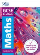 Collins UK - Letts GCSE In a Week - New 2015 Curriculum – GCSE Maths Foundation: In a Week (Letts GCSE in a Week - New Curriculum) - 9780008165949 - KRA0001942