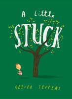 Jeffers, Oliver - A Little Stuck - 9780008170868 - 9780008170868