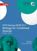 Pilling, Anne, Beeby, John - Collins GCSE Science – OCR Gateway GCSE (9-1) Biology for Combined Science: Student Book (GCSE Science 9-1) - 9780008174996 - V9780008174996