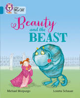 Morpurgo, Michael - Beauty and the Beast: Band 13/Topaz (Collins Big Cat Tales) - 9780008179335 - V9780008179335