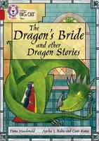 MacDonald, Fiona, Rubie, Ayesha L., Kawa, Cosei - The Dragon's Bride and Other Dragon Stories: Band 14/Ruby (Collins Big Cat Tales) - 9780008179397 - V9780008179397
