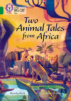 Birch, Beverley, Fabbri, Daniele - Two Animal Tales from Africa: Band 15/Emerald (Collins Big Cat Tales) - 9780008179427 - V9780008179427