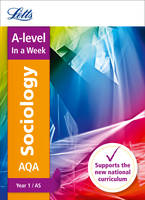 Letts A-Level - Letts A-level In a Week - New 2015 Curriculum – A-level Sociology Year 1 (AS): In a Week (Letts A-level Revision Success) - 9780008179700 - KTG0018898
