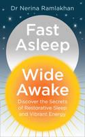 Ramlakhan, Dr Nerina - Fast Asleep, Wide Awake: Discover the secrets of restorative sleep and vibrant energy - 9780008179861 - V9780008179861