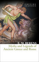 Berens, E. M. - Myths and Legends of Ancient Greece and Rome (Collins Classics) - 9780008180553 - KTG0014180