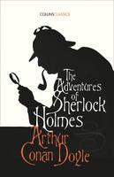 Conan Doyle, Sir Arthur - The Adventures of Sherlock Holmes (Collins Classics) - 9780008182229 - V9780008182229