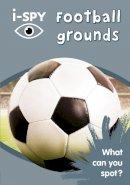 i-SPY - i-SPY Football grounds: What can you spot? (Collins Michelin i-SPY Guides) - 9780008182878 - V9780008182878