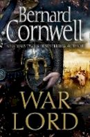Cornwell, Bernard - War Lord: From the Sunday Times bestseller, the epic new historical fiction book for 2020 (The Last Kingdom Series, Book 13) - 9780008183967 - 9780008183967