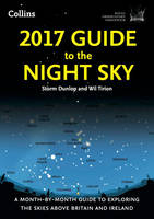 Dunlop, Storm, Tirion, Wil, Royal Observatory Greenwich - 2017 Guide to the Night Sky: A Month-by-Month Guide to Exploring the Skies Above Britain and Ireland - 9780008186630 - V9780008186630