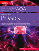 Kelly, Dave - AQA A level Physics Year 2 Sections 6, 7 and 8 (Collins Student Support Materials) - 9780008189532 - V9780008189532