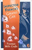 Wills Crofts, Freeman - Inspector French's Greatest Case: An Inspector French Mystery (Inspector French 1) - 9780008190583 - V9780008190583